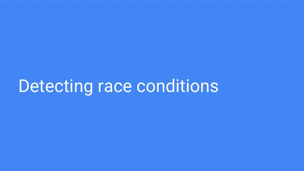 Detecting race conditions