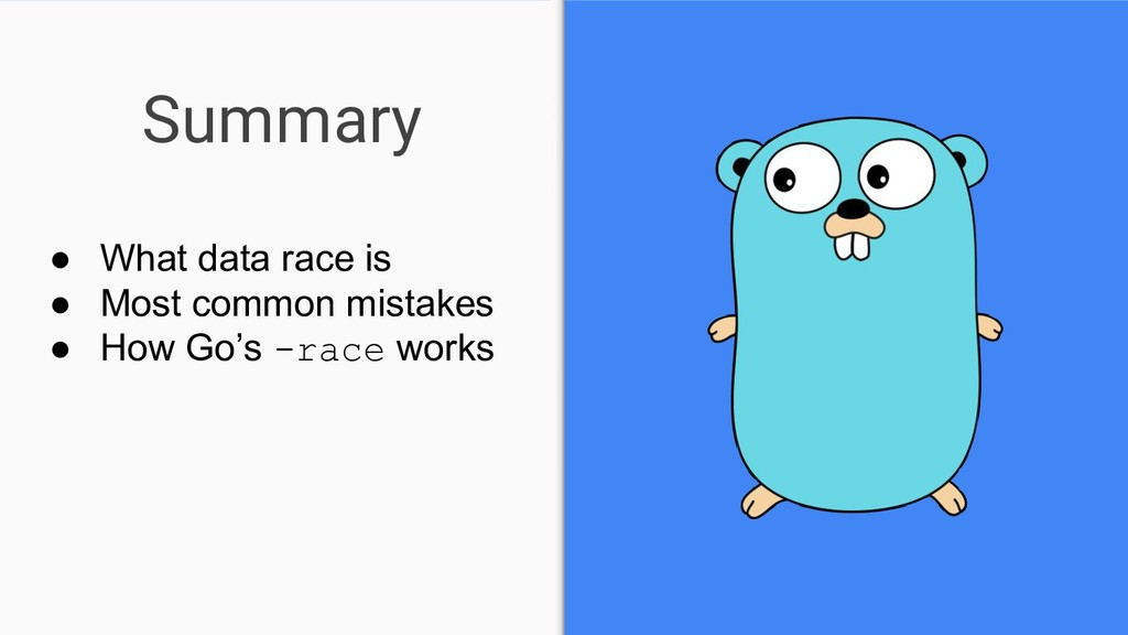 Summary ● What data race is ● Most common mista...