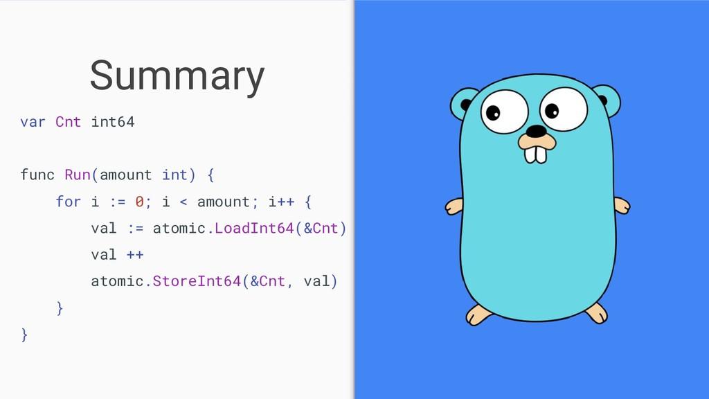 Summary var Cnt int64 func Run(amount int) { fo...