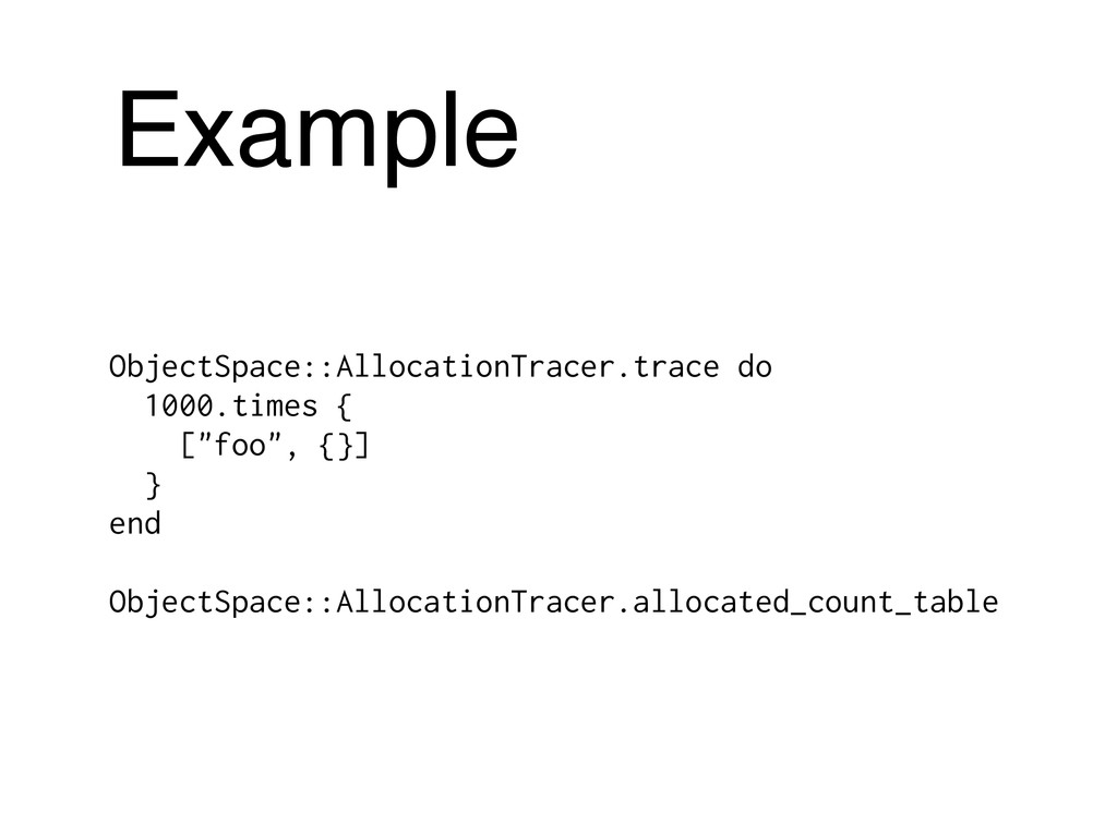 Example ObjectSpace::AllocationTracer.trace do ...