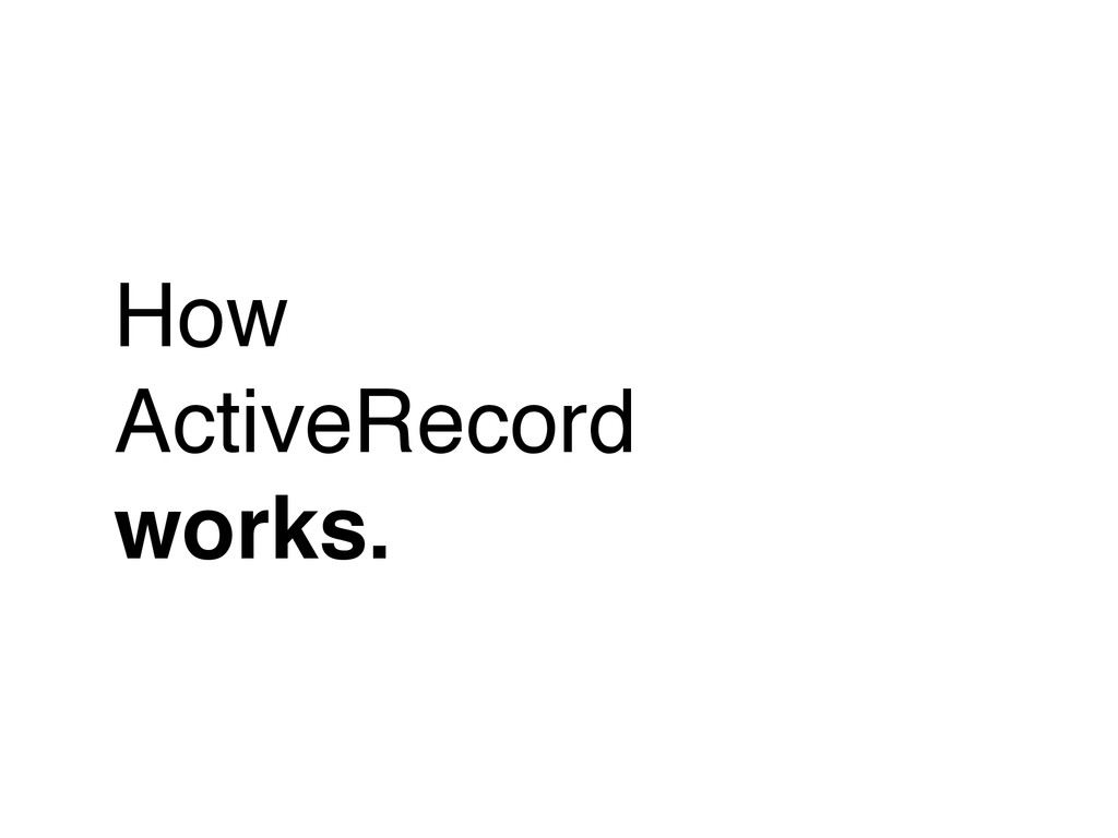 How! ActiveRecord! works.