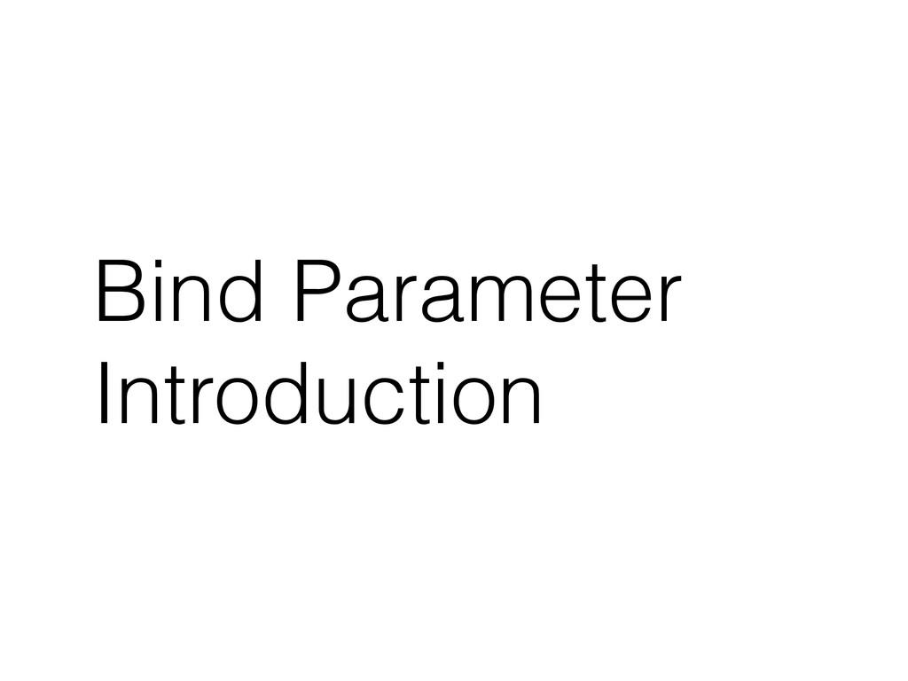 Bind Parameter Introduction