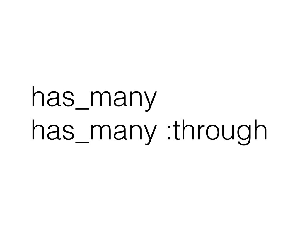 has_many has_many :through