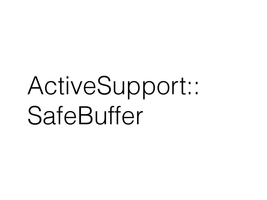 ActiveSupport:: SafeBuffer