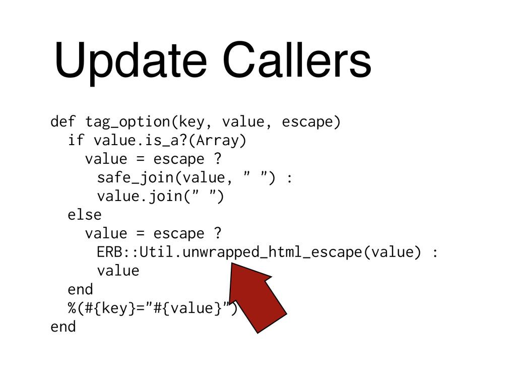 Update Callers def tag_option(key, value, escap...