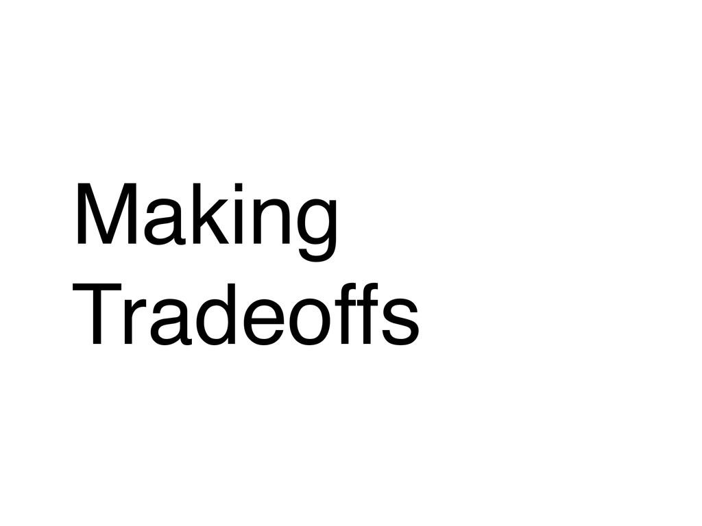 Making Tradeoffs