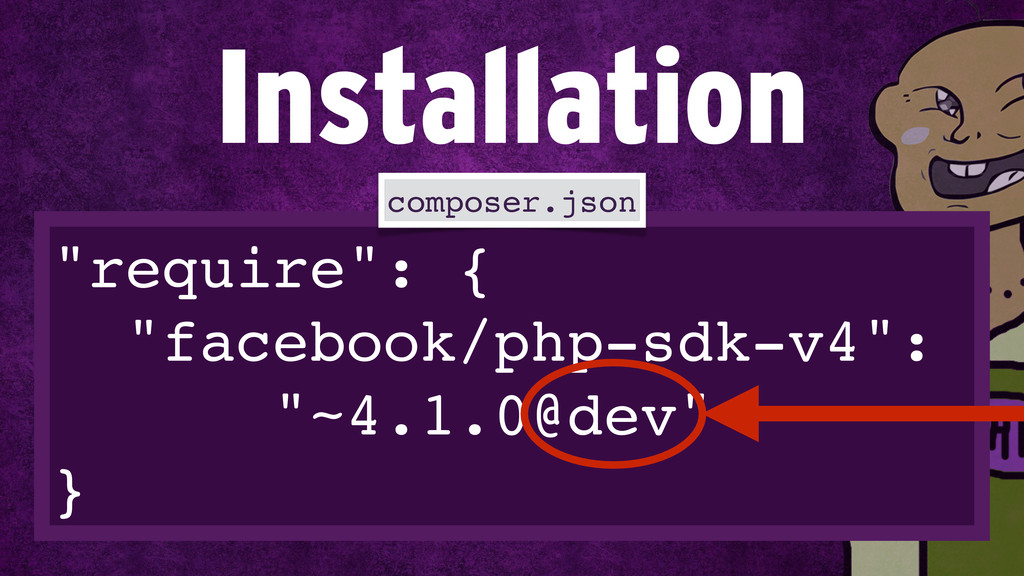 """require"": {! ""facebook/php-sdk-v4"":! ""~4.1.0@d..."