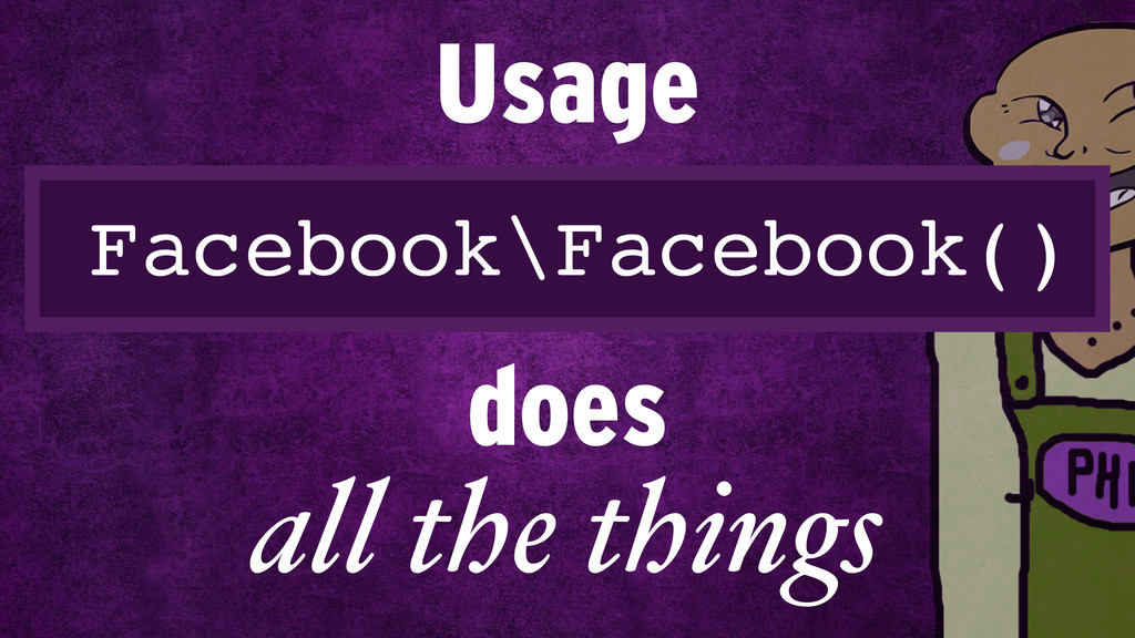 Facebook\Facebook() Usage all the things does