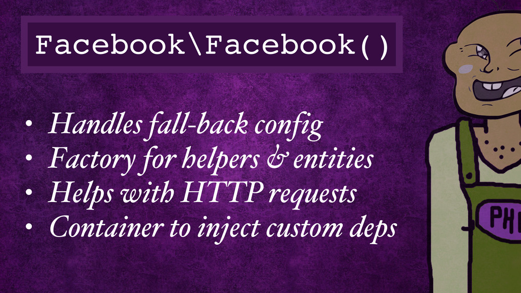 Facebook\Facebook() • Handles fall-back config ...
