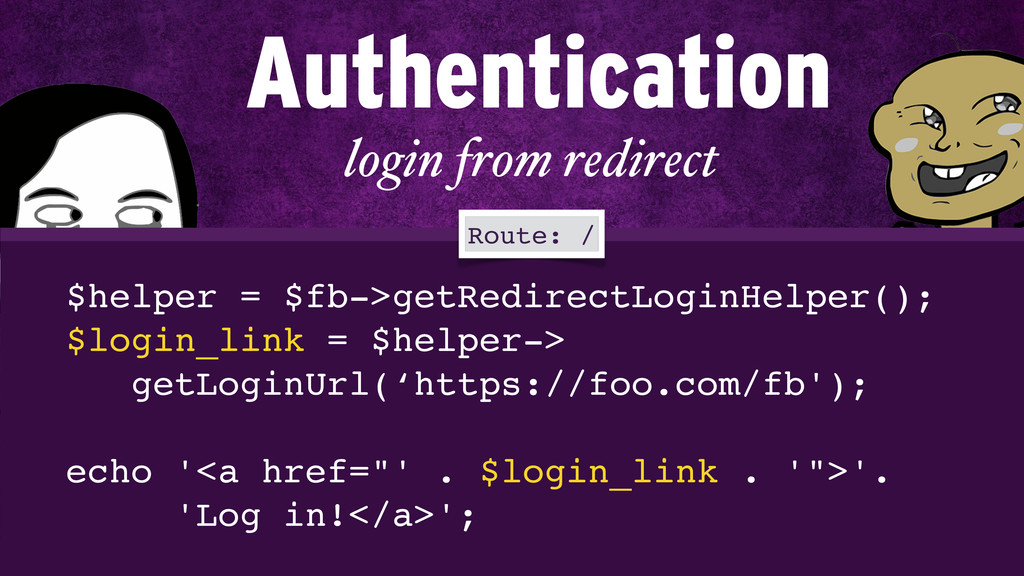 login from redirect $helper = $fb->getRedirectL...