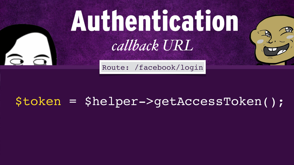 callback URL Route: /facebook/login $token = $h...
