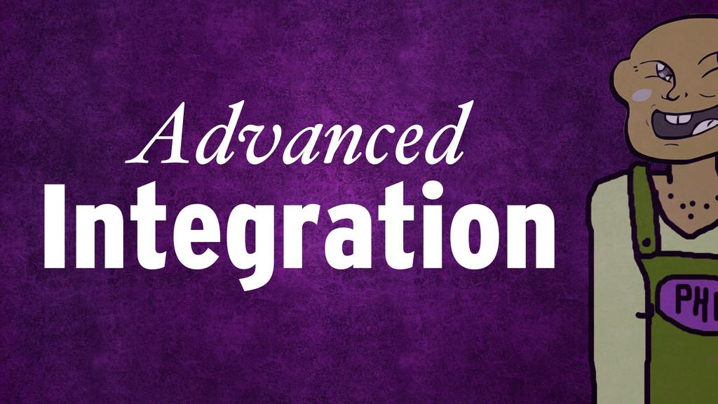Integration Advanced