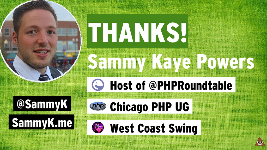 THANKS! Sammy Kaye Powers @SammyK SammyK.me Hos...