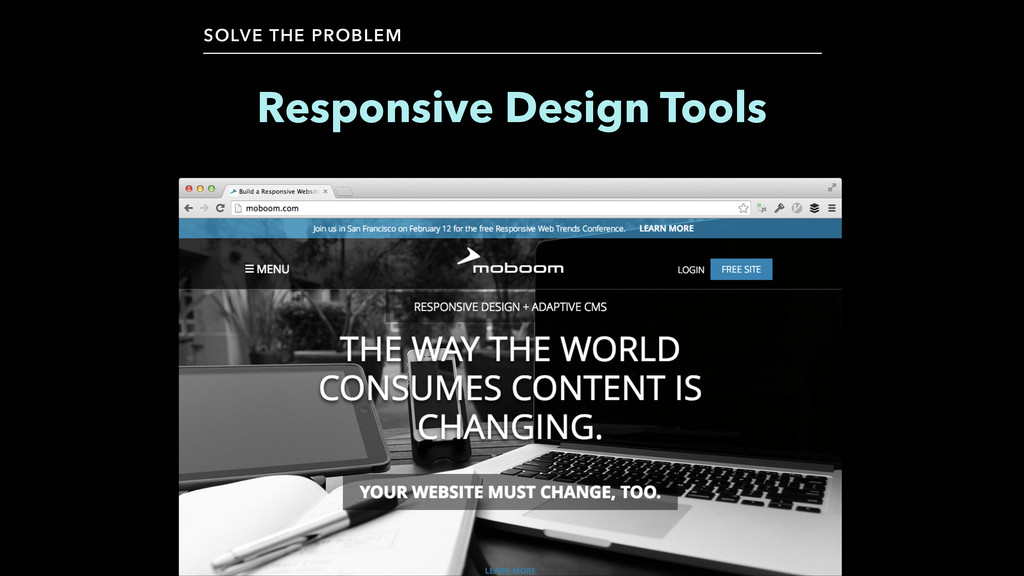 SOLVE THE PROBLEM Responsive Design Tools