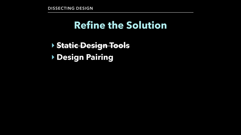 DISSECTING DESIGN ‣ Static Design Tools ‣ Desig...