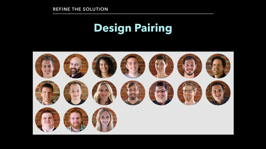 Design Pairing REFINE THE SOLUTION