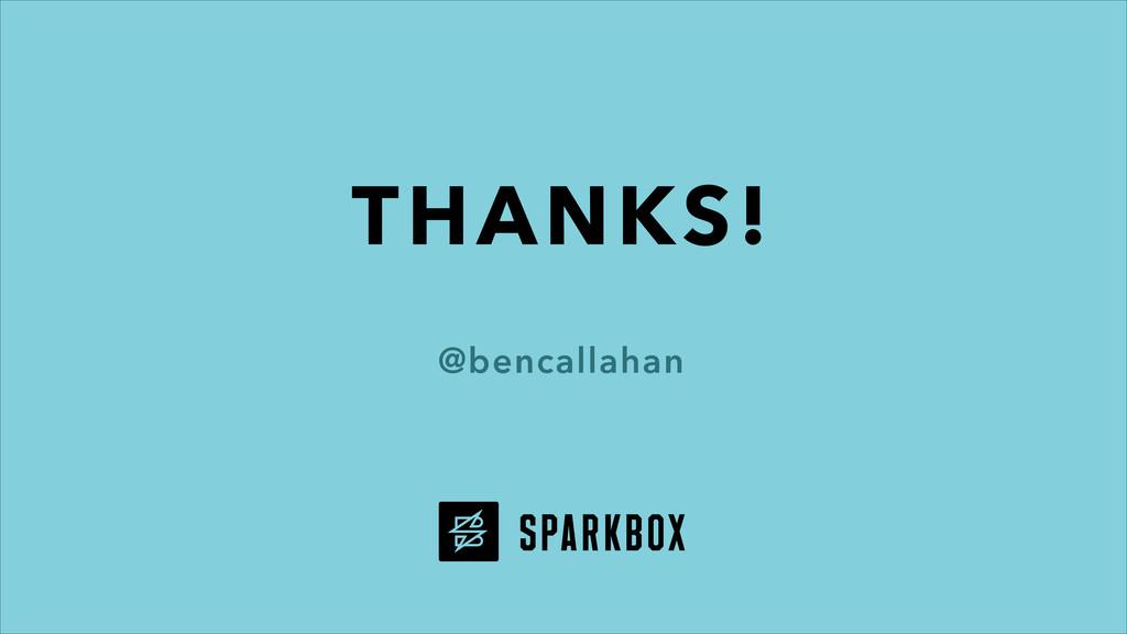 THANKS! @bencallahan