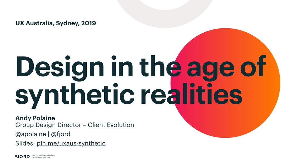 Design in the age of synthetic realities Design...