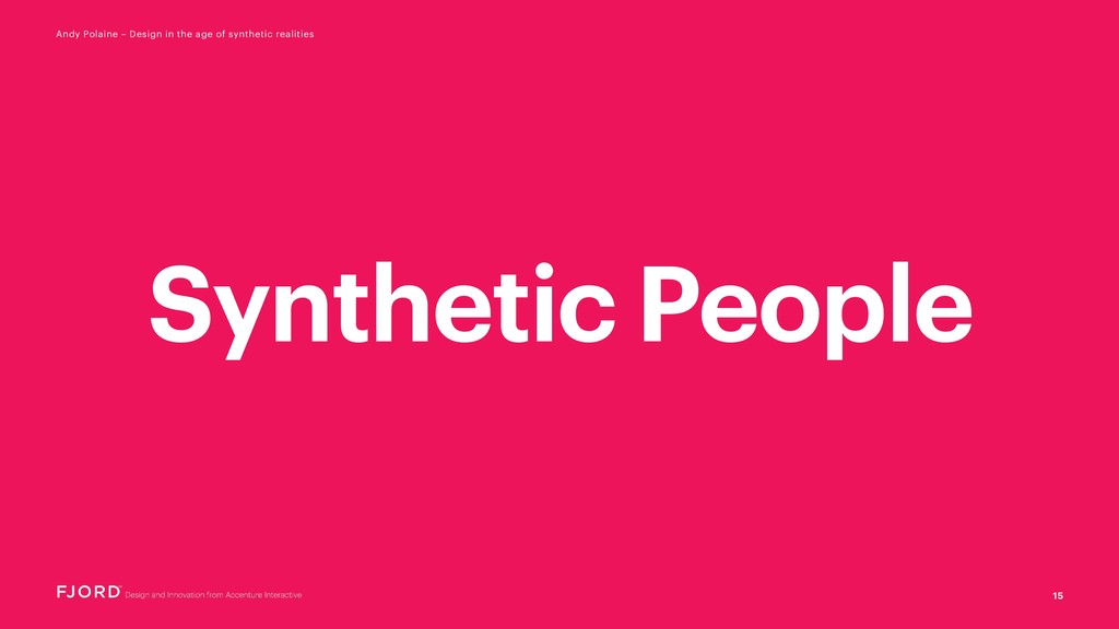 15 Andy Polaine – Design in the age of syntheti...