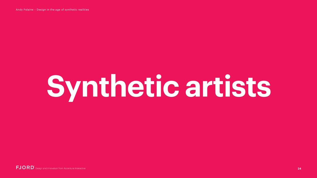 24 Andy Polaine – Design in the age of syntheti...