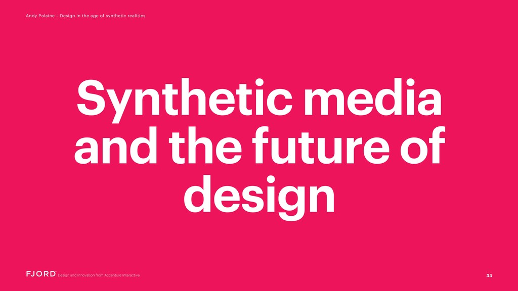 34 Andy Polaine – Design in the age of syntheti...