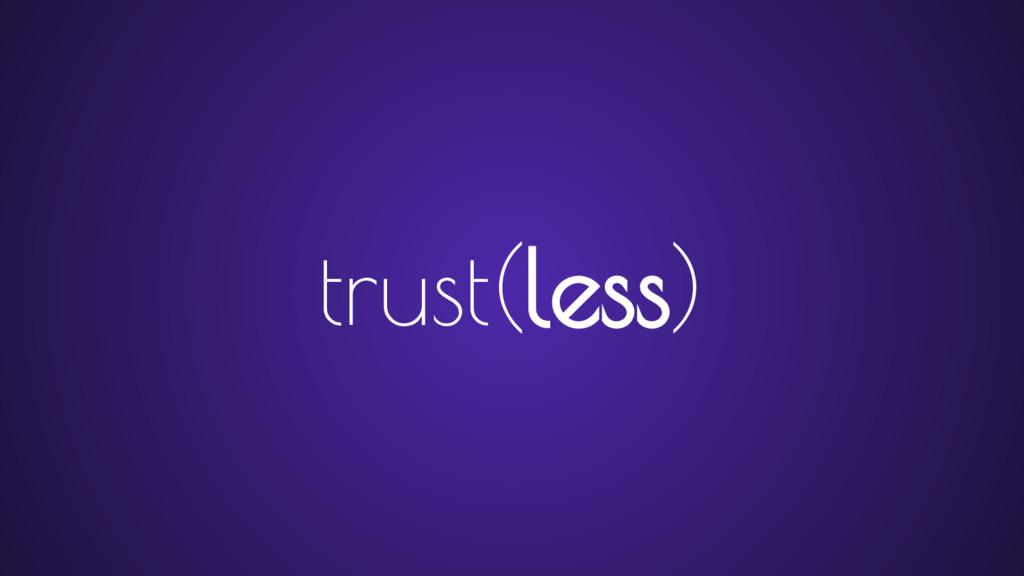 trust(less)