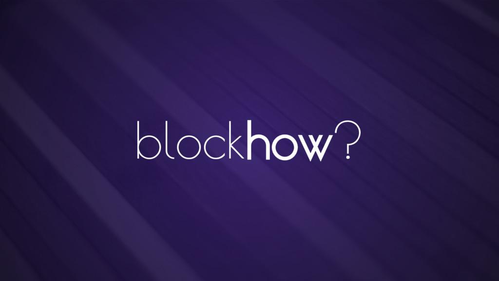 blockhow?