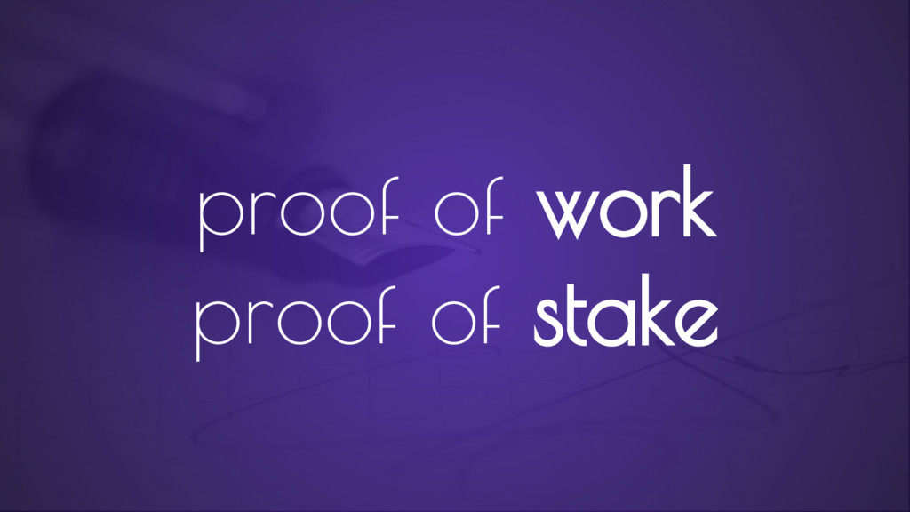 proof of work proof of stake