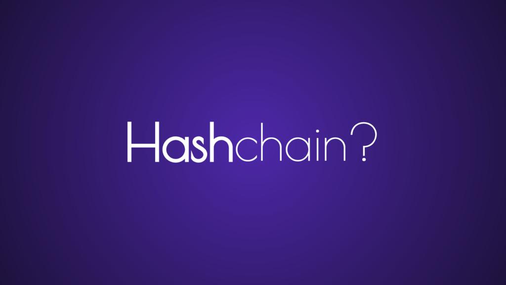 Hashchain?