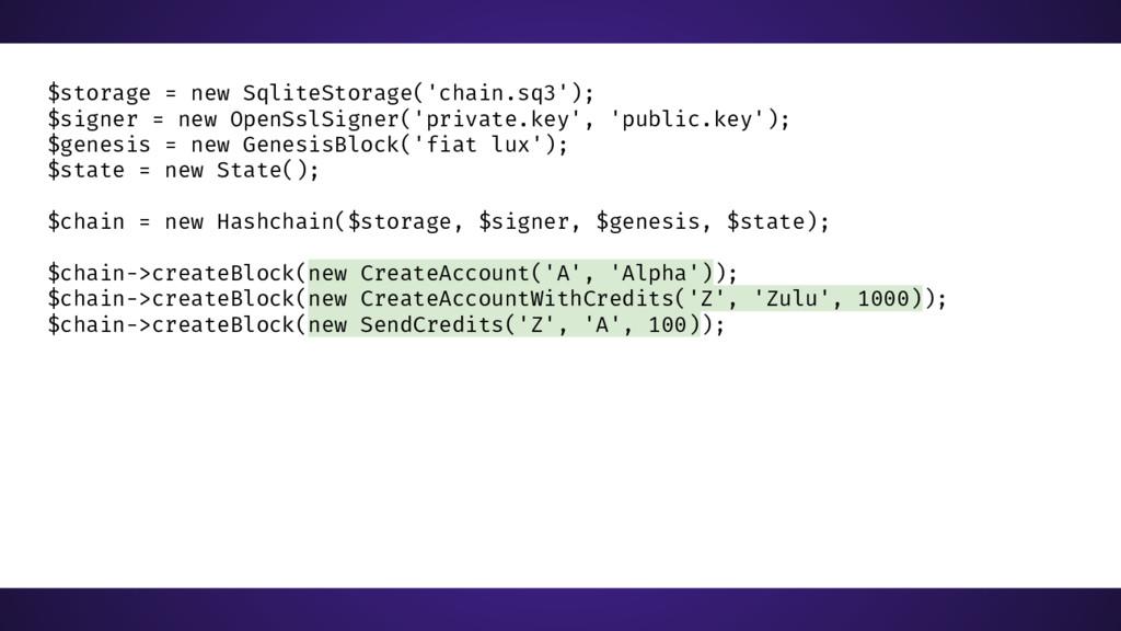 $storage = new SqliteStorage('chain.sq3'); $sig...