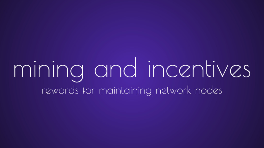 mining and incentives rewards for maintaining n...