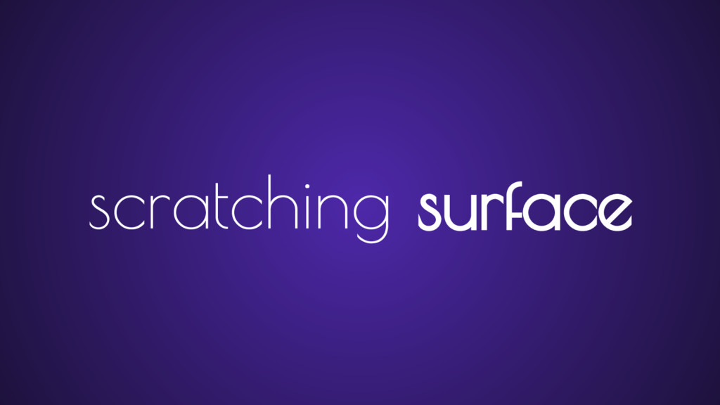 scratching surface