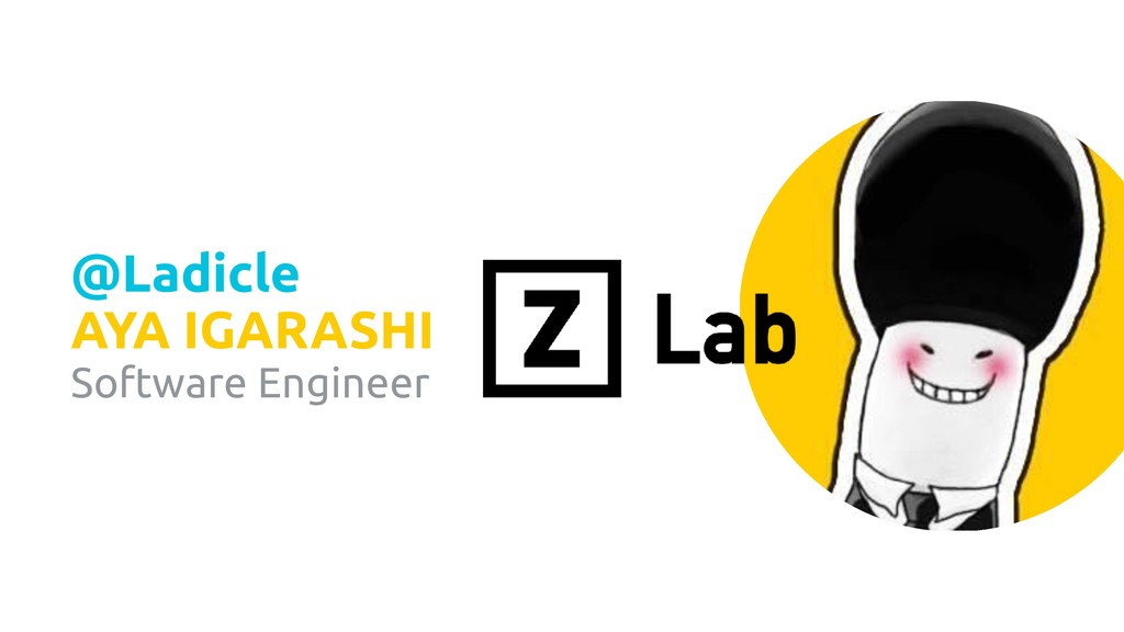 Software Engineer @Ladicle AYA IGARASHI