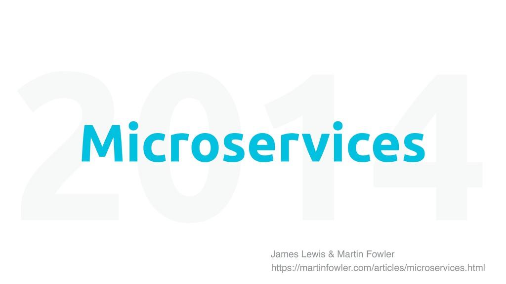 2014 Microservices https://martinfowler.com/art...