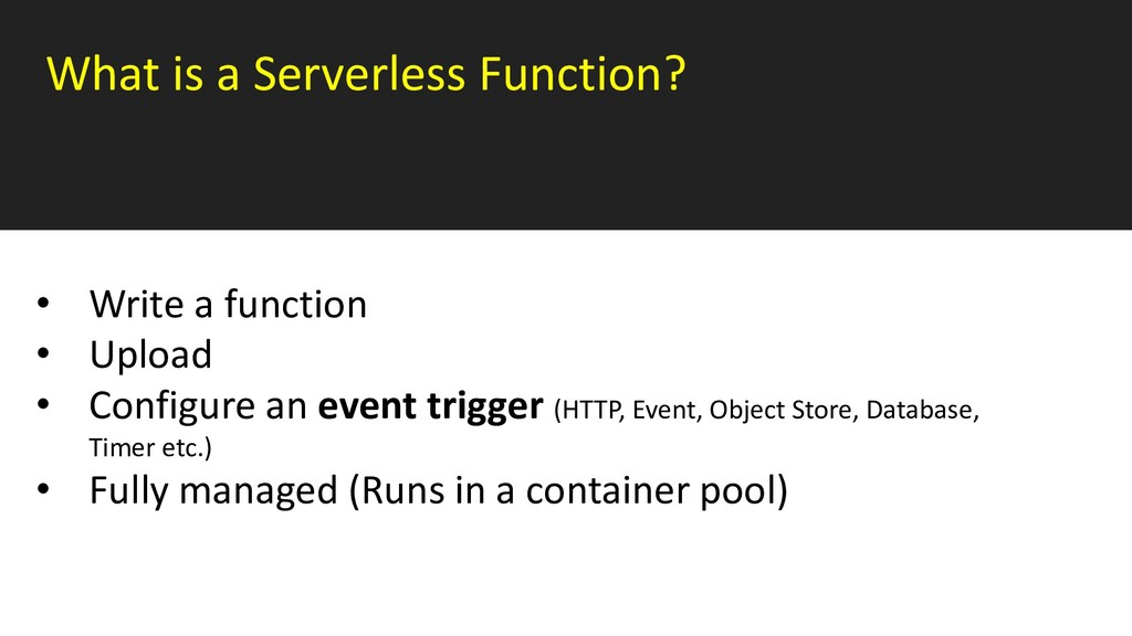 What is a Serverless Function? • Write a functi...