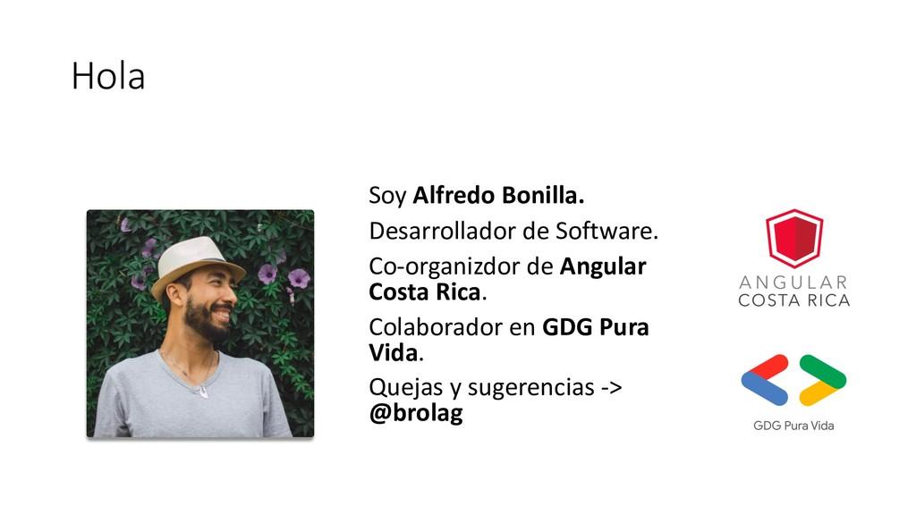 Hola Soy Alfredo Bonilla. Desarrollador de Soft...