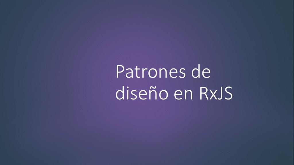 Patrones de diseño en RxJS