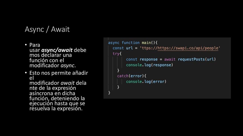 Async / Await • Para usar async/await debe mos ...
