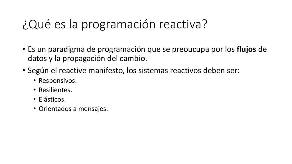 ¿Qué es la programación reactiva? • Es un parad...
