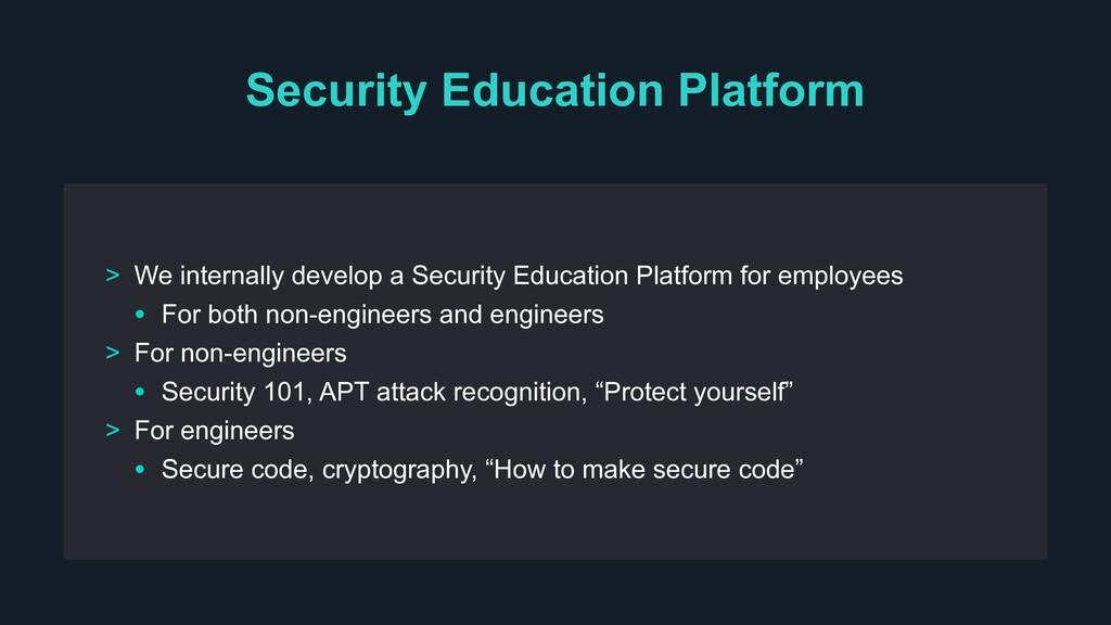 Security Education Platform > We internally dev...