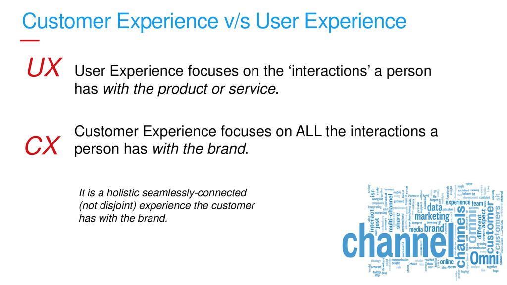 4 Customer Experience v/s User Experience User ...