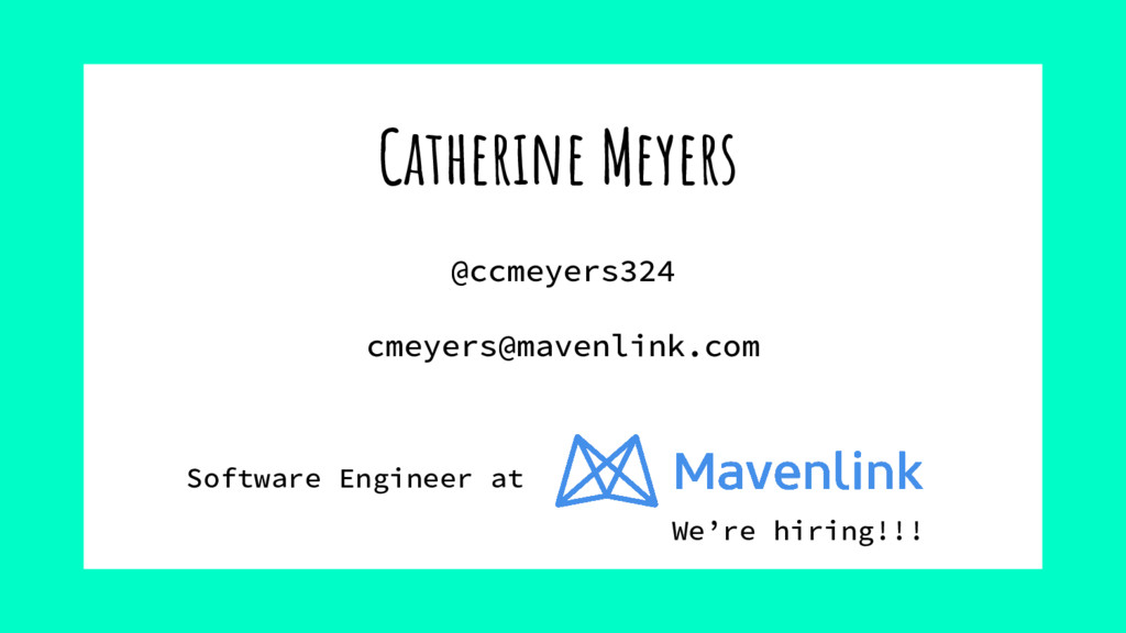 Catherine Meyers Software Engineer at @ccmeyers...