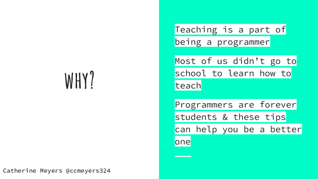 why? Teaching is a part of being a programmer M...