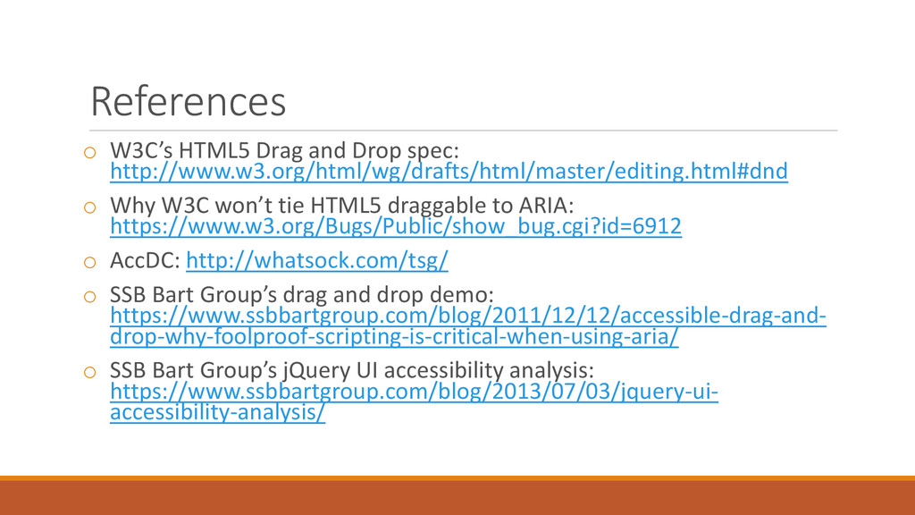 References o W3C's HTML5 Drag and Drop spec: ht...