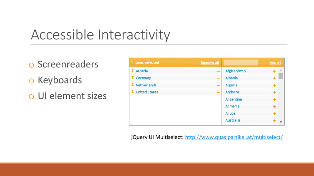 Accessible Interactivity o Screenreaders o Keyb...