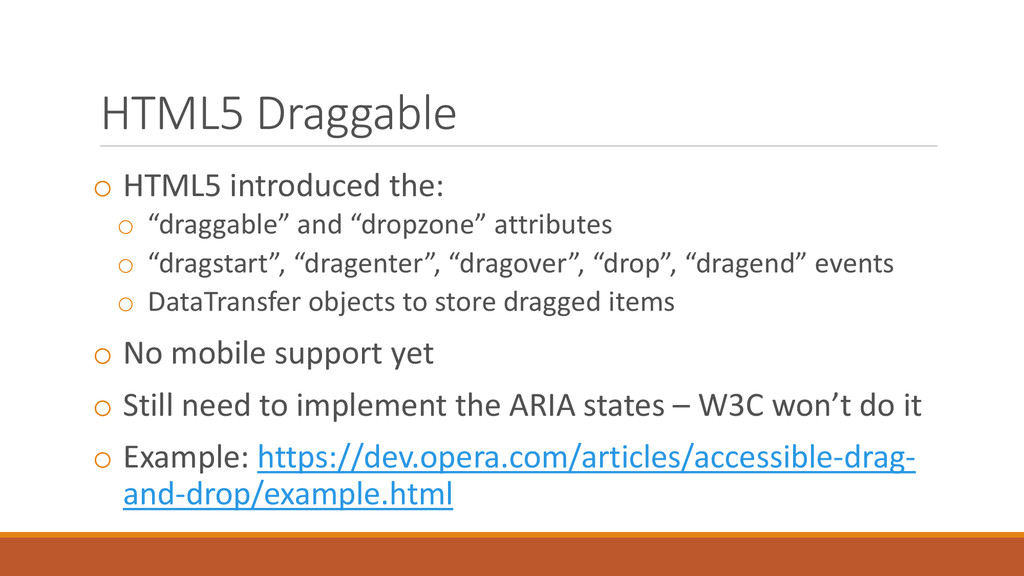 "HTML5 Draggable o HTML5 introduced the: o ""drag..."