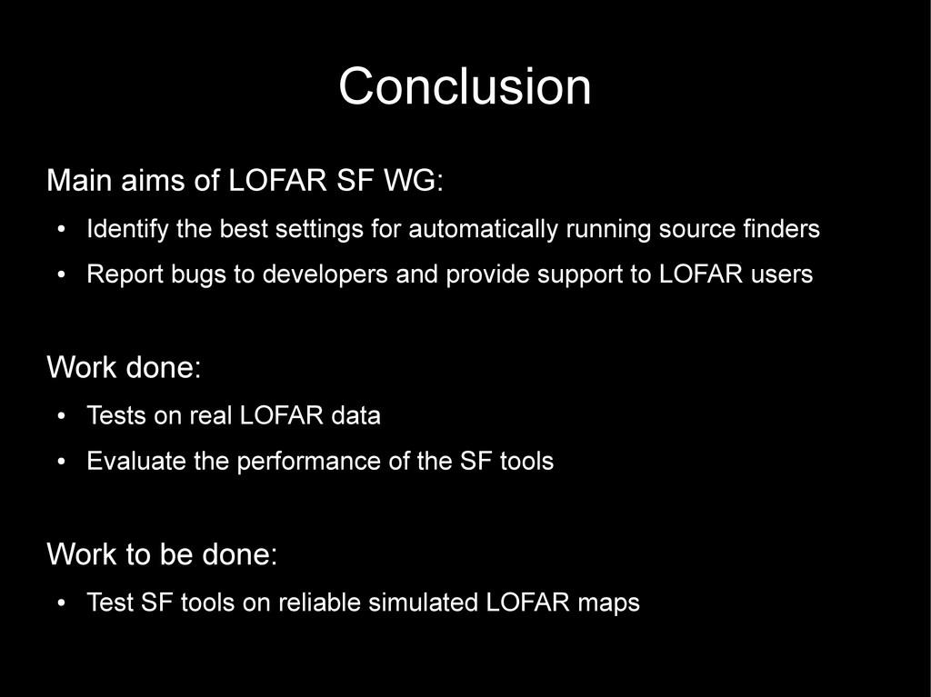 Conclusion Main aims of LOFAR SF WG: ● Identify...