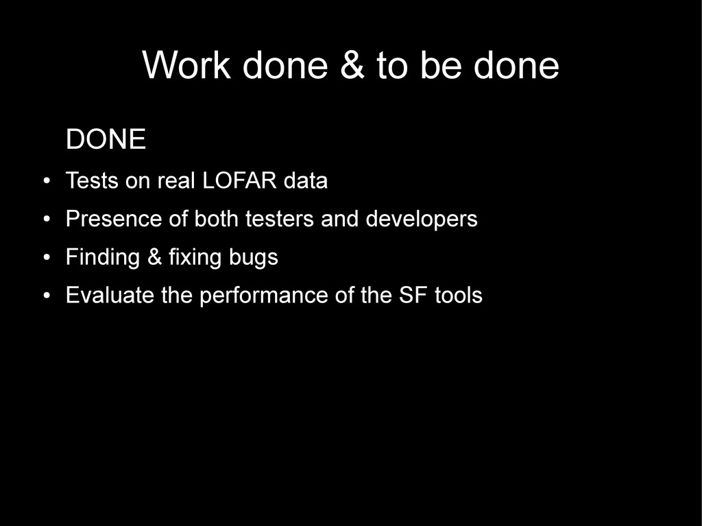Work done & to be done DONE ● Tests on real LOF...