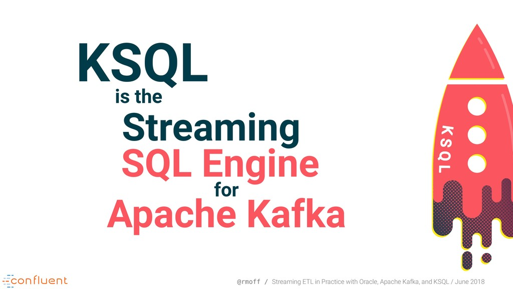 @rmoff / Streaming ETL in Practice with Oracle,...