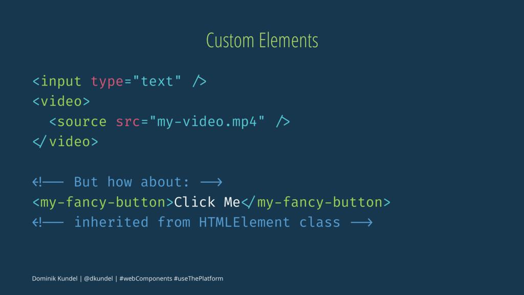 "Custom Elements <input type=""text"" /> <video> <..."